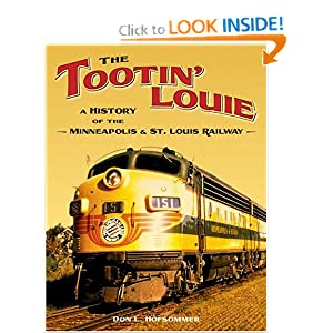 The Tootin' Louie: A History of the Minneapolis and St. Louis Railway Donovan L. Hofsommer