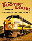 The Tootin' Louie, Don L. Hofsommer, 0816643660