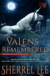 Valens Remembered, Book 1 - The Story Begins - Urban Fantasy (The Valens of Legacy)