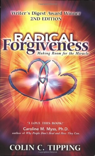 Radical Forgiveness, Making Room for the Miracle, 2nd Edition