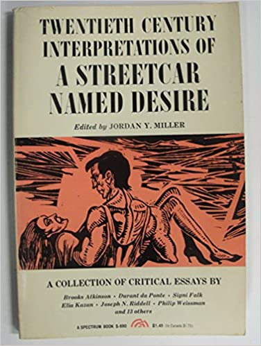 Williams Streetcar Named Desire A Collection Of Critical Essays  Williams Streetcar Named Desire A Collection Of Critical Essays Th  Century Interpretations Jordan Yale Miller  Amazoncom  Books Proposal Argument Essay also National Honor Society High School Essay  Essays About High School
