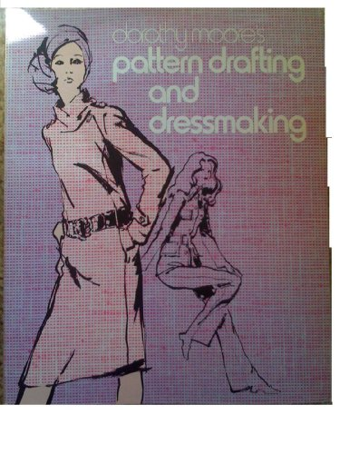 Dorothy Moore's Pattern Drafting and Dressmaking