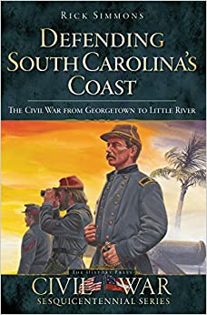 'PDF' Defending South Carolina's Coast: The Civil War From Georgetown To Little River (Civil War Series). School potencia enchant memories continue