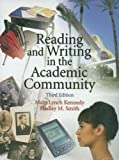 Reading and Writing in the Academic Community, Mary Lynch Kennedy and Hadley M. Smith, 0131693867