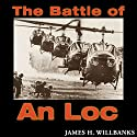 The Battle of An Loc: Twentieth-Century Battles Audiobook by James H. Willbanks Narrated by Charles Craig