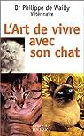 L'art de vivre avec son chat par Philippe de Wailly