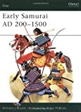Early Samurai AD 200-1500, Anthony J. Bryant, 1855321319