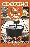 Cooking the Dutch Oven Way, Ellen Woodruff Anderson and Jane Woodruff, 0762782102