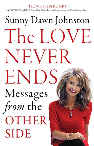 (The Love Never Ends: Messages from the Other)