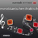 EuroTalk Rhythmen marokkanischen Arabisch Hörbuch von  EuroTalk Gesprochen von: Fleur Poad