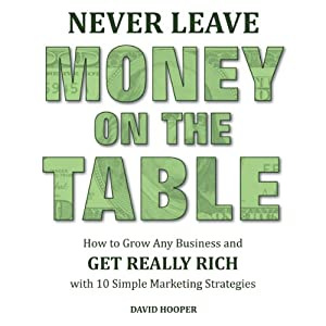 Never Leave Money on the Table Audiobook