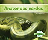 Anacondas Verdes (Green Anacondas) (Especies Extraordinarias (Super Species)) (Spanish Edition)