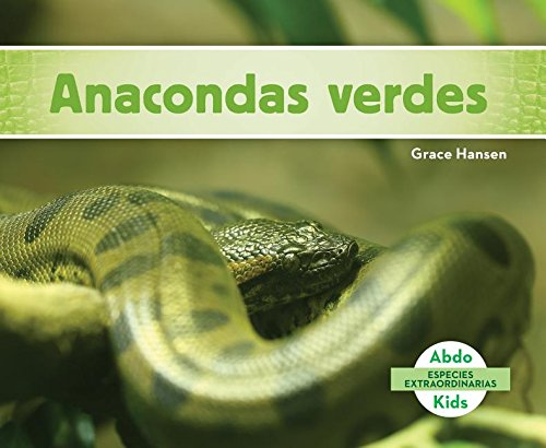 Anacondas Verdes (Green Anacondas) (Especies Extraordinarias (Super Species)) (Spanish Edition) by Abdo Kids