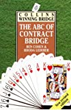 Collins ABC Winning Bridge: Being a Complete Outline of the Acol Bidding System and the Card Play of Contract Bridge, Especially Prepared for Beginners (Collins winning bridge)