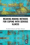 img - for Meaning-making Methods for Coping with Serious Illness (Routledge Advances in the Medical Humanities) book / textbook / text book