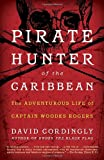 Pirate Hunter of the Caribbean, David Cordingly, 0812980174