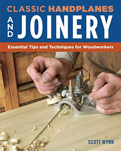 Classic Handplanes and Joinery: Essential Tips and Techniques for Woodworkers (Fox Chapel Publishing) Create Fast & Accurate Furniture Joints Like Mortise & Tenon, Dado, & Rabbet Using Hand - Frame Edger