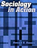 Sociology in Action, Housen, Howard, 0787280135