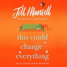 This Could Change Everything Audiobook by Jill Mansell Narrated by Imogen Church