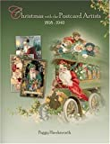 Christmas with the Postcard Artists 1898-1940, Peggy Hawksworth, 1425117503