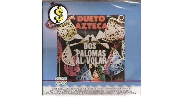 - DUETO AZTECA DOS PALOMAS AL VOLAR by N/A (0100-01-01) - Amazon.com Music