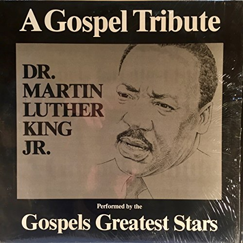 Gospel Tribute To Dr. Martin Luther King Jr. Performed By The Gospels Greatest Stars [VINYL LP] (A Tribute To Dr Martin Luther King)