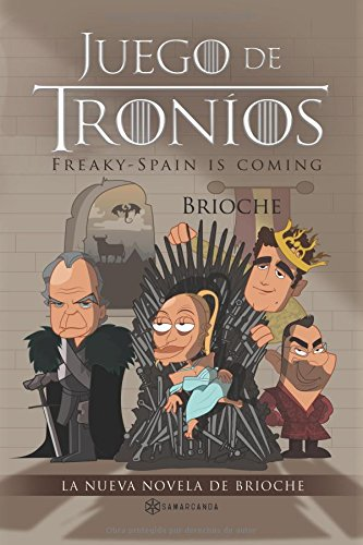 Juego de troníos: Freaky-Spain is coming Tapa blanda – 11 oct 2017 Samarcanda 8417103376 TV tie-in humour