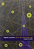 img - for Digital Currents: Art in the Electronic Age book / textbook / text book