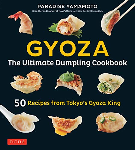 Gyoza: The Ultimate Dumpling Cookbook: 50 Recipes from Tokyo's Gyoza King - Pot...