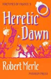 heretic dawn fortunes of france volume 3