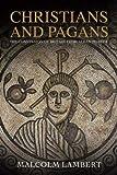 Christians and Pagans, Malcolm Lambert, 0300119089
