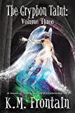 The Gryphon Taint: Volume Three (The Soulstone Chronicles Book 6)