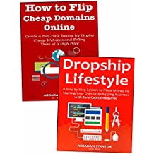 Internet Lifestyle 2.0 (2017): How to Live the Internet Lifestyle by Starting Your Own Part-Time Business via Product Dropshipping & Website Flipping for Fun & Profits