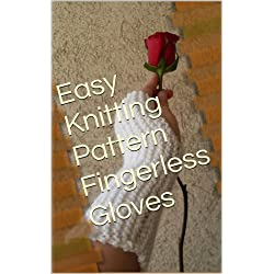Easy Knitting Pattern Fingerless Gloves