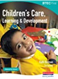 BTEC First Children's Care, Learning and Development student book: Children's Care Learning & Development