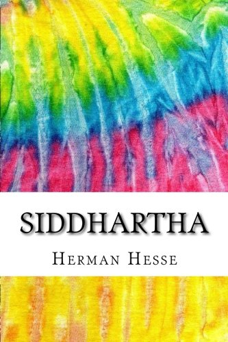 Siddhartha: Includes MLA Style Citations for Scholarly Secondary Sources, Peer-Reviewed Journal Articles and Critical Essays (Squid Ink Classics)