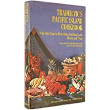 Trader Vic's Pacific Island Cookbook, With Side Trips to Hong Kong, Southeast Asia, Mexico, and Texas
