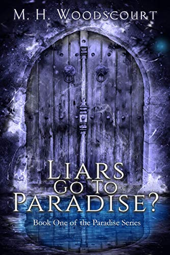 Book: Liars Go To Paradise? (Paradise Series Book 1) by M. H. Woodscourt