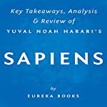 Sapiens: A Brief History of Humankind by Yuval Noah Harari: Key Takeaways, Analysis & Review |  Eureka Books