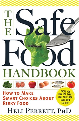 The Safe Food Handbook: How to Make Smart Choices About Risky Food by Heli Perrett