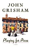 Playing for Pizza, John Grisham, 0385525001