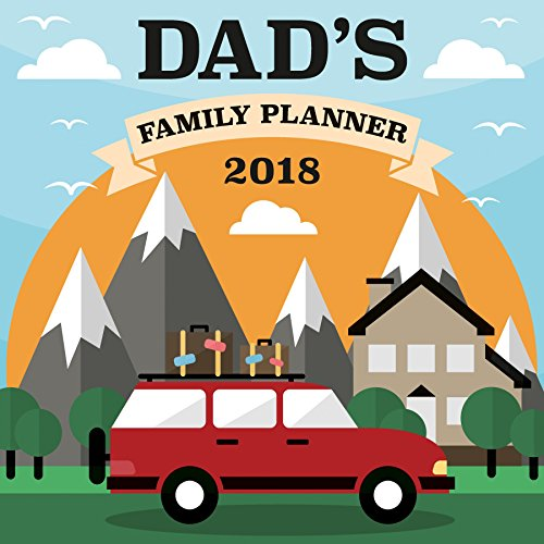 Dad's Family Planner 2018 Wall - Calendar Dad
