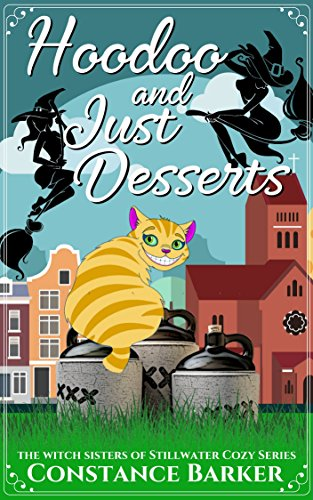 Hoodoo and Just Desserts (The Witch Sisters of Stillwater Cozy Series Book 1) -