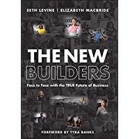 The New Builders: Face to Face With the True Future of Business (English Edition)