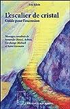 L'escalier de cristal - Guide pour l'ascension