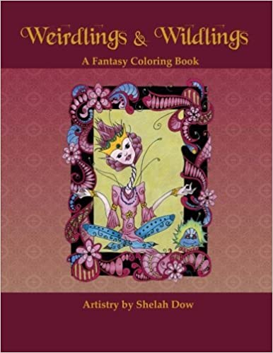 Weirdlings and Wildlings: A Fantasy Coloring Book by Shelah Dow (2016-06-04)