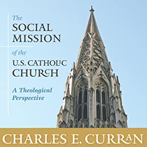 The Social Mission of the U.S. Catholic Church: A Theological Perspective Audiobook