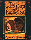 img - for The Good Times Are Killing Me by Lynda Barry (1999-03-30) book / textbook / text book