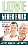 img - for Love Never Fails book / textbook / text book