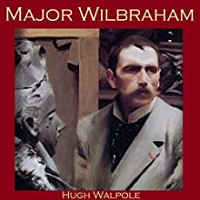 Major Wilbraham Audiobook by Hugh Walpole Narrated by Cathy Dobson